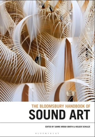 Bloomsbury handbook of Sound Art